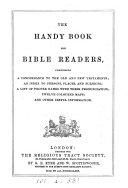The handy book for Bible readers  comprising a concordance  an index to persons  places and subjects   c