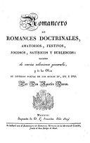 Coleccion de romances castellanos anteriores al siglo 18 ...: Romancero de romances doctrinales, amatorios, festivos, jocosos, satiricos y burlescos