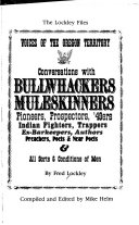 Conversations with Bullwhackers, Muleskinners, Pioneers, Prospectors, '49ers, Indian Fighters, Trappers, Ex-barkeepers, Authors, Preachers, Poets & Near Poets & All Sorts & Conditions of Men