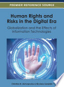 Human Rights and Risks in the Digital Era: Globalization and the Effects of Information Technologies  : Globalization and the Effects of Information Technologies
