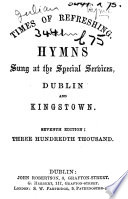 Times Of Refreshing Hymns Sung At The Special Services Dublin And Kingstown Seventh Edition Three Hundredth Thousand