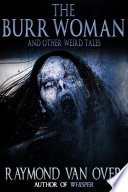 The Burr Woman and Other Weird Tales