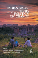 Indian Mass Media and the Politics of Change