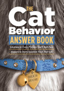 The Cat Behavior Answer Book
