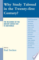 Why Study Talmud in the Twenty-first Century?  : The Relevance of the Ancient Jewish Text to Our World