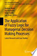 The Application of Fuzzy Logic for Managerial Decision Making Processes Book