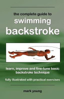 The Complete Guide to Swimming Backstroke