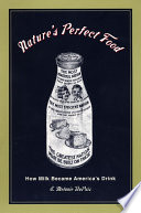 """Nature's Perfect Food: How Milk Became America's Drink"" by E. Melanie Dupuis"