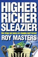 Higher  Richer  Sleazier