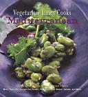 Vegetarian Times Cooks Mediterranean
