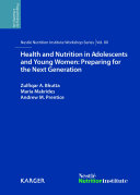 Health and Nutrition in Adolescents and Young Women  Preparing for the Next Generation