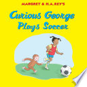 Curious George Plays Soccer Book