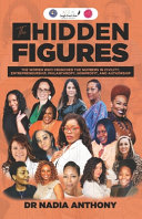The Hidden Figures  The Women who Crunched the Numbers in Civility  Entrepreneurship  Philanthropy  Nonprofit  and Authorship Book