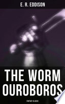Read Online The Worm Ouroboros (Fantasy Classic) For Free