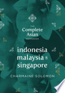 The Complete Asian Cookbook  Indonesia  Malaysia   Singapore