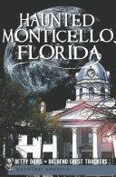 Haunted Monticello  Florida