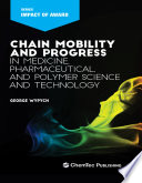 Chain Mobility and Progress in Medicine  Pharmaceuticals  and Polymer Science and Technology Book