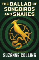 The Ballad of Songbirds and Snakes (A Hunger Games Novel) Book