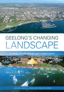 Geelong s Changing Landscape
