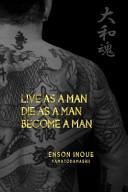 Live As a Man  Die As a Man  Become a Man