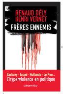 Pdf Frères ennemis - L'Hyperviolence en politique Telecharger