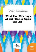 Wacky Aphorisms  What the Web Says about Dance Upon the Air