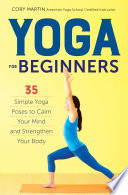 Yoga For Beginners  Simple Yoga Poses to Calm Your Mind and Strengthen Your Body