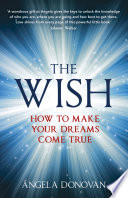 The Wish  : How to make your dreams come true