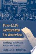 Pro Life Activists in America
