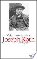 Joseph Roth  : Eine Biographie
