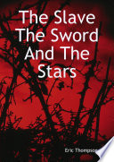 The Slave  The Sword and the Stars Book