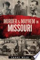 Murder   Mayhem in Missouri