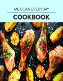 Mexican Everyday Cookbook