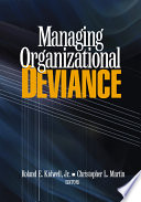 """""""Managing Organizational Deviance"""" by Roland E. Kidwell, Christopher L. Martin"""
