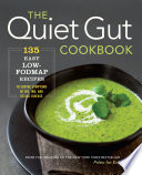 """The Quiet Gut Cookbook: 135 Easy Low-FODMAP Recipes to Soothe Symptoms of IBS, IBD, and Celiac Disease"" by Sonoma Press"
