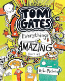 Tom Gates  Everything s Amazing  Sort Of
