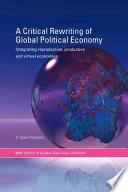 A Critical Rewriting Of Global Political Economy Book PDF