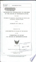 Background Information On Records Of The House Of Representatives Including Studies Of Archival Practices Of State And National Legislatures And A Summary Of H Res 419
