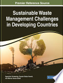 """Sustainable Waste Management Challenges in Developing Countries"" by Pariatamby, Agamuthu, Shahul Hamid, Fauziah, Bhatti, Mehran Sanam"