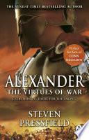 Alexander  The Virtues Of War Book
