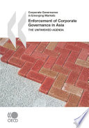 Corporate Governance In Emerging Markets Enforcement Of Corporate Governance In Asia The Unfinished Agenda