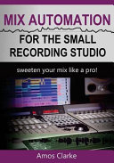 Mix Automation for the Small Recording Studio