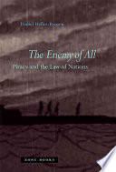 The enemy of all  : piracy and the law of nations