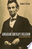 Abraham Lincoln   s Religion