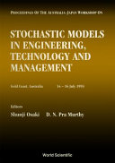 Proceedings of the Australia Japan Workshop on Stochastic Models in Engineering  Technology and Management