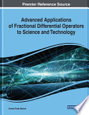 Advanced Applications of Fractional Differential Operators to Science and Technology