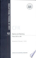 Code of Federal Regulations, Title 12, Banks and Banking, PT. 300-499, Revised as of January 1, 2012