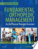 """Fundamental Orthopedic Management for the Physical Therapist AssistantE-Book"" by Robert C. Manske"