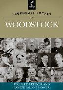Legendary Locals of Woodstock
