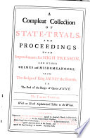 A Compleat Collection of State tryals  and Proceedings Upon Impeachments for High Treason  and Other Crimes and Misdemeanours  1681 1692